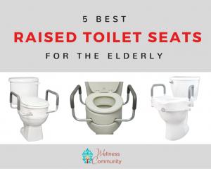 The 5 Best Raised Toilet Seats For Elderly