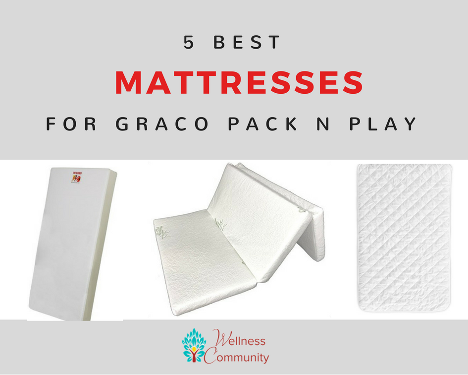 The Best Mattress for Graco Pack n Play 2017 Reviews & Deals